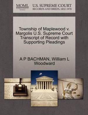 Township of Maplewood V. Margolis U.S. Supreme Court Transcript of Record with Supporting Pleadings
