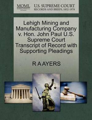 Lehigh Mining and Manufacturing Company V. Hon. John Paul U.S. Supreme Court Transcript of Record with Supporting Pleadings