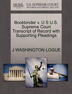 Bookbinder V. U S U.S. Supreme Court Transcript of Record with Supporting Pleadings