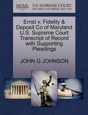 Ernst V. Fidelity & Deposit Co of Maryland U.S. Supreme Court Transcript of Record with Supporting Pleadings