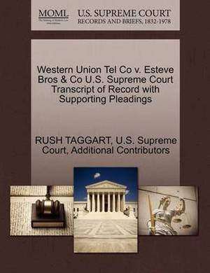 Western Union Tel Co V. Esteve Bros & Co U.S. Supreme Court Transcript of Record with Supporting Pleadings