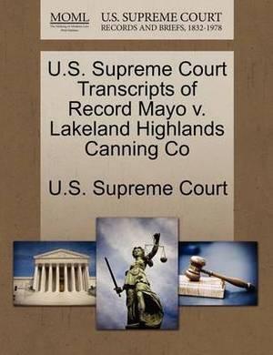 U.S. Supreme Court Transcripts of Record Mayo V. Lakeland Highlands Canning Co