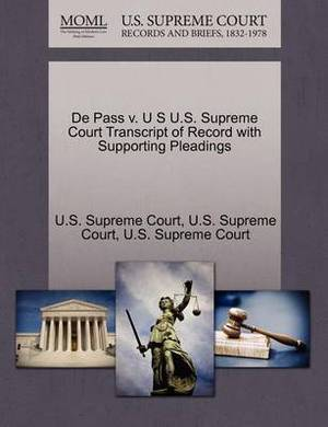 de Pass V. U S U.S. Supreme Court Transcript of Record with Supporting Pleadings