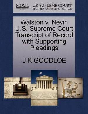 Walston V. Nevin U.S. Supreme Court Transcript of Record with Supporting Pleadings