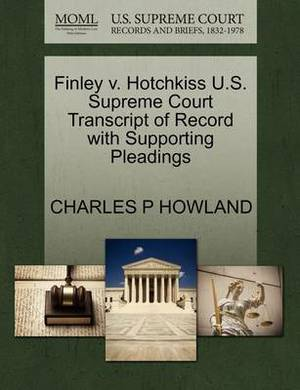 Finley V. Hotchkiss U.S. Supreme Court Transcript of Record with Supporting Pleadings