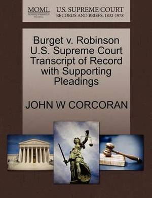 Burget V. Robinson U.S. Supreme Court Transcript of Record with Supporting Pleadings