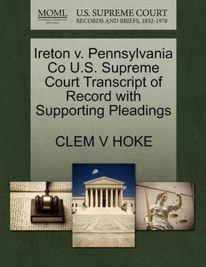 Ireton V. Pennsylvania Co U.S. Supreme Court Transcript of Record with Supporting Pleadings