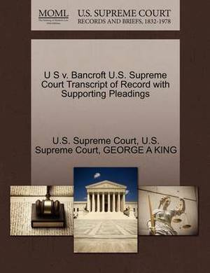 U S V. Bancroft U.S. Supreme Court Transcript of Record with Supporting Pleadings