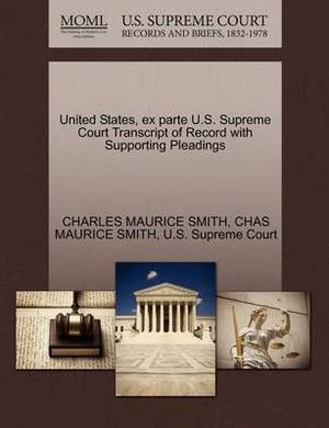 United States, Ex Parte U.S. Supreme Court Transcript of Record with Supporting Pleadings