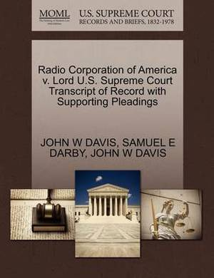 Radio Corporation of America V. Lord U.S. Supreme Court Transcript of Record with Supporting Pleadings