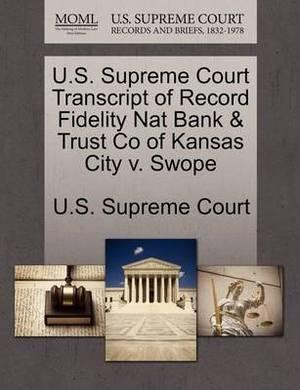 U.S. Supreme Court Transcript of Record Fidelity Nat Bank & Trust Co of Kansas City V. Swope
