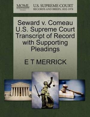 Seward V. Comeau U.S. Supreme Court Transcript of Record with Supporting Pleadings