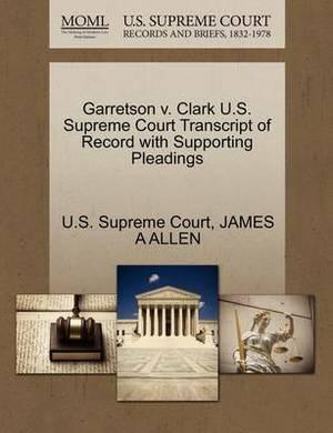 Garretson V. Clark U.S. Supreme Court Transcript of Record with Supporting Pleadings