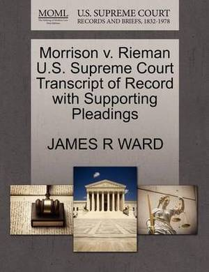 Morrison V. Rieman U.S. Supreme Court Transcript of Record with Supporting Pleadings