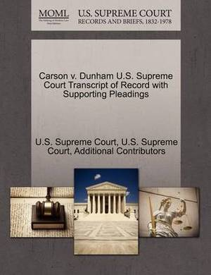 Carson V. Dunham U.S. Supreme Court Transcript of Record with Supporting Pleadings