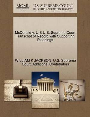 McDonald V. U S U.S. Supreme Court Transcript of Record with Supporting Pleadings
