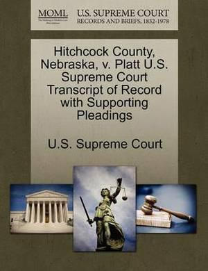 Hitchcock County, Nebraska, V. Platt U.S. Supreme Court Transcript of Record with Supporting Pleadings