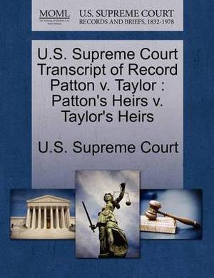 U.S. Supreme Court Transcript of Record Patton V. Taylor: Patton's Heirs V. Taylor's Heirs