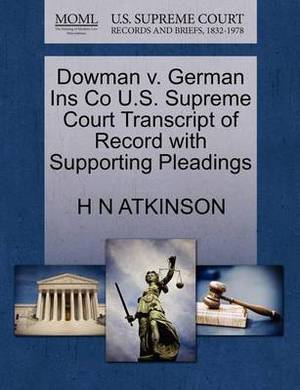 Dowman V. German Ins Co U.S. Supreme Court Transcript of Record with Supporting Pleadings