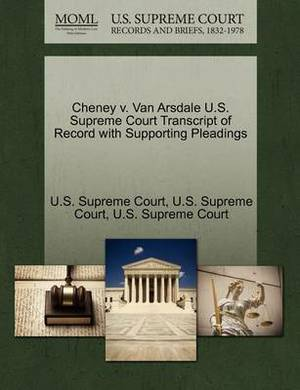 Cheney V. Van Arsdale U.S. Supreme Court Transcript of Record with Supporting Pleadings