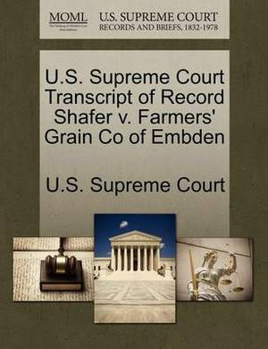 U.S. Supreme Court Transcript of Record Shafer V. Farmers' Grain Co of Embden