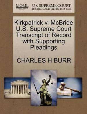 Kirkpatrick V. McBride U.S. Supreme Court Transcript of Record with Supporting Pleadings