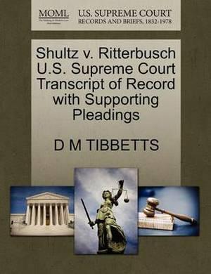 Shultz V. Ritterbusch U.S. Supreme Court Transcript of Record with Supporting Pleadings