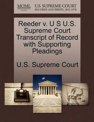 Reeder V. U S U.S. Supreme Court Transcript of Record with Supporting Pleadings