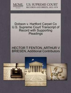 Dobson V. Hartford Carpet Co U.S. Supreme Court Transcript of Record with Supporting Pleadings
