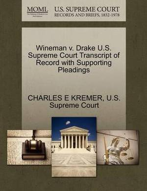 Wineman V. Drake U.S. Supreme Court Transcript of Record with Supporting Pleadings