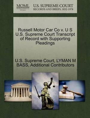 Russell Motor Car Co V. U S U.S. Supreme Court Transcript of Record with Supporting Pleadings