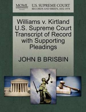 Williams V. Kirtland U.S. Supreme Court Transcript of Record with Supporting Pleadings