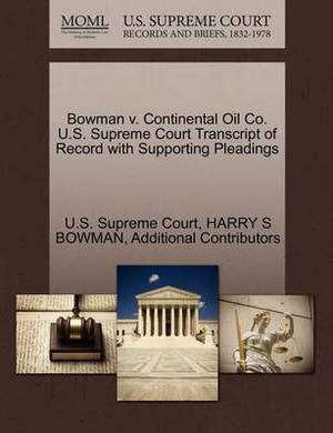 Bowman V. Continental Oil Co. U.S. Supreme Court Transcript of Record with Supporting Pleadings