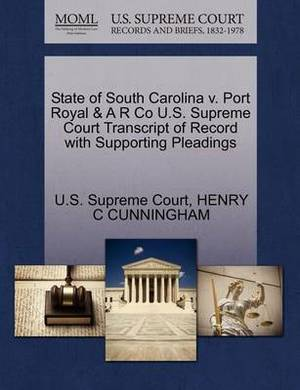 State of South Carolina V. Port Royal & A R Co U.S. Supreme Court Transcript of Record with Supporting Pleadings