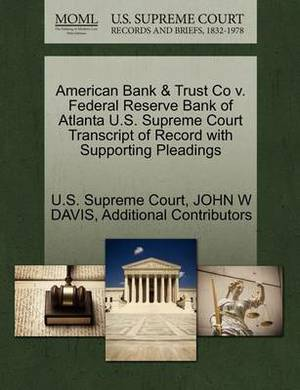 American Bank & Trust Co V. Federal Reserve Bank of Atlanta U.S. Supreme Court Transcript of Record with Supporting Pleadings