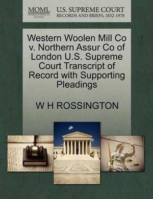 Western Woolen Mill Co V. Northern Assur Co of London U.S. Supreme Court Transcript of Record with Supporting Pleadings