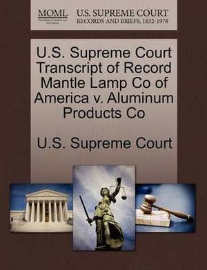 U.S. Supreme Court Transcript of Record Mantle Lamp Co of America V. Aluminum Products Co