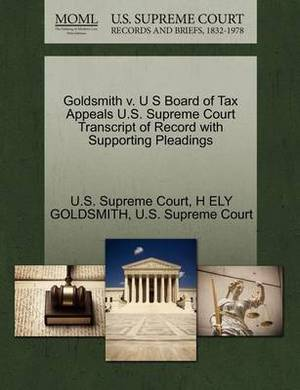 Goldsmith V. U S Board of Tax Appeals U.S. Supreme Court Transcript of Record with Supporting Pleadings