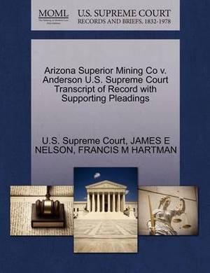 Arizona Superior Mining Co V. Anderson U.S. Supreme Court Transcript of Record with Supporting Pleadings