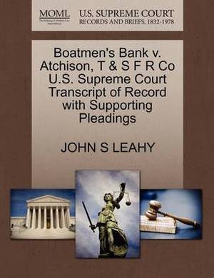 Boatmen's Bank V. Atchison, T & S F R Co U.S. Supreme Court Transcript of Record with Supporting Pleadings