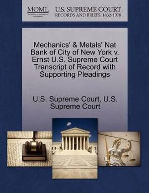 Mechanics' & Metals' Nat Bank of City of New York V. Ernst U.S. Supreme Court Transcript of Record with Supporting Pleadings