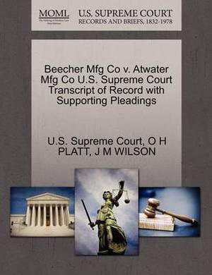 Beecher Mfg Co V. Atwater Mfg Co U.S. Supreme Court Transcript of Record with Supporting Pleadings