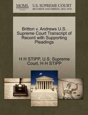 Britton V. Andrews U.S. Supreme Court Transcript of Record with Supporting Pleadings