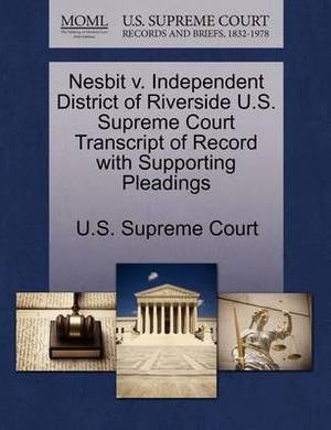Nesbit V. Independent District of Riverside U.S. Supreme Court Transcript of Record with Supporting Pleadings
