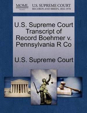 U.S. Supreme Court Transcript of Record Boehmer V. Pennsylvania R Co