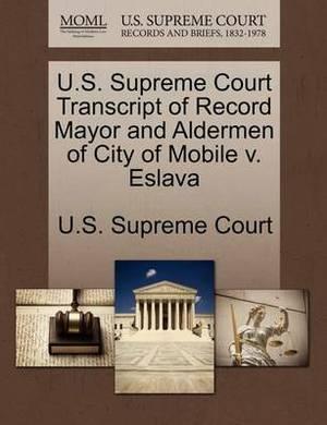 U.S. Supreme Court Transcript of Record Mayor and Aldermen of City of Mobile V. Eslava