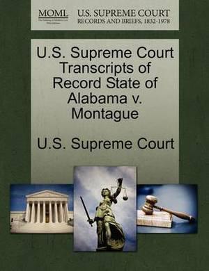 U.S. Supreme Court Transcripts of Record State of Alabama V. Montague
