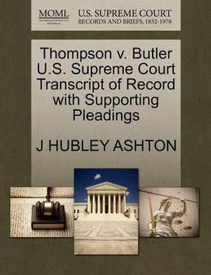 Thompson V. Butler U.S. Supreme Court Transcript of Record with Supporting Pleadings