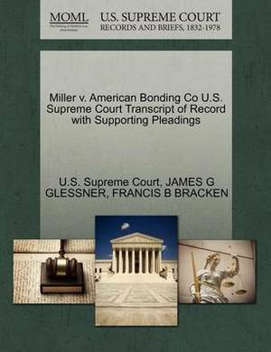 Miller V. American Bonding Co U.S. Supreme Court Transcript of Record with Supporting Pleadings
