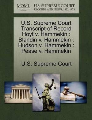U.S. Supreme Court Transcript of Record Hoyt V. Hammekin: Blandin V. Hammekin: Hudson V. Hammekin: Pease V. Hammekin